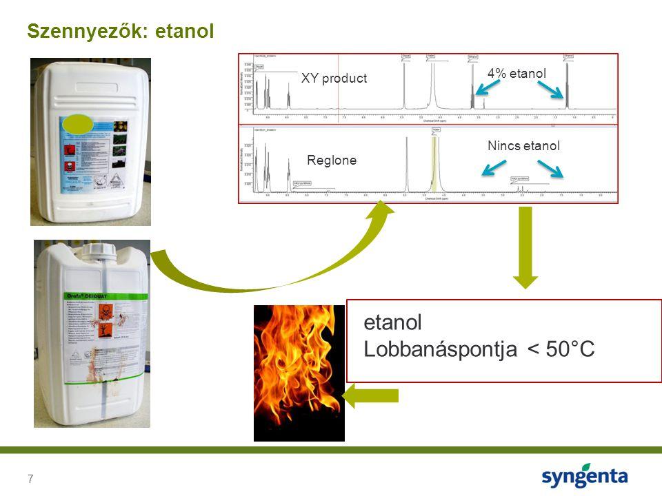 7 Szennyezők: etanol 4% etanol XY product Reglone etanol Lobbanáspontja < 50°C Nincs etanol