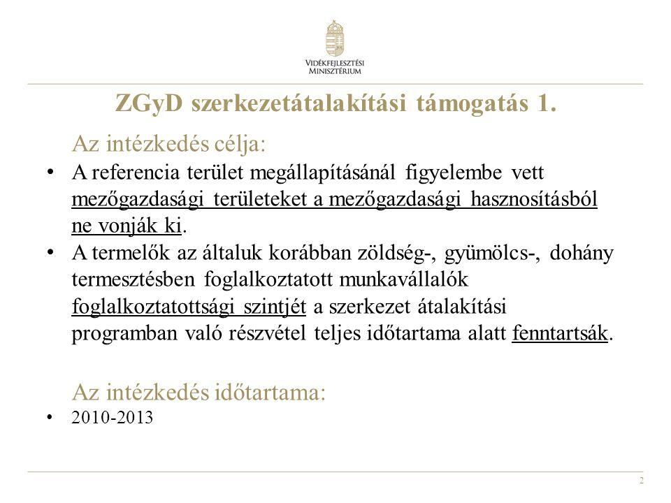 2 ZGyD szerkezetátalakítási támogatás 1. Az intézkedés célja: A referencia terület megállapításánál figyelembe vett mezőgazdasági területeket a mezőga