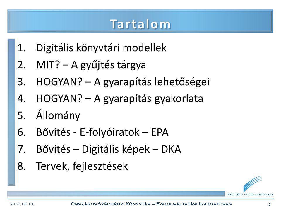 BIBLIOTHECA NATIONALIS HUNGARIAE 2 Tartalom 1.Digitális könyvtári modellek 2.MIT? – A gyűjtés tárgya 3.HOGYAN? – A gyarapítás lehetőségei 4.HOGYAN? –
