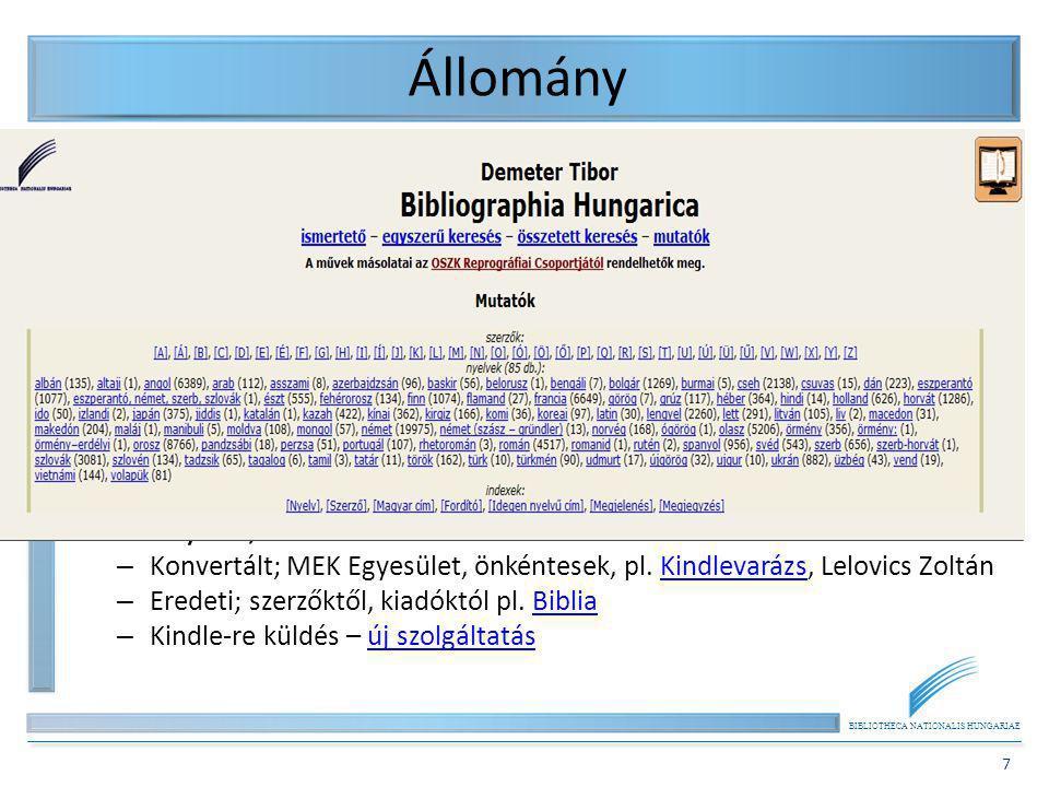 BIBLIOTHECA NATIONALIS HUNGARIAE 7 Állomány Megoszlási statisztika – http://mek.oszk.hu/html/megoszlas.html http://mek.oszk.hu/html/megoszlas.html Szé