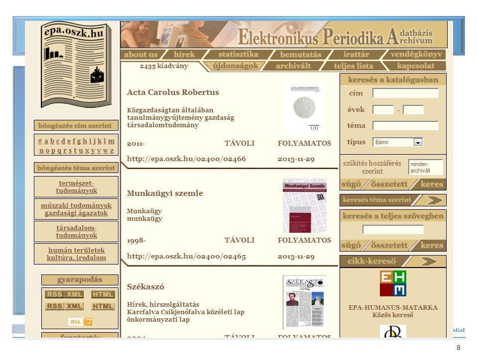 BIBLIOTHECA NATIONALIS HUNGARIAE 8 Bővítés – E-folyóiratok 2004. Elektronikus Periodika Adatbázis és Archívum – EPA.oszk.hu EPA.oszk.hu Online és digi