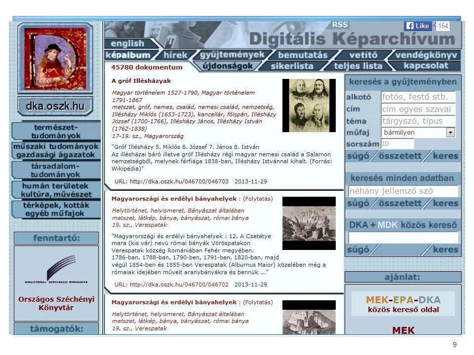 BIBLIOTHECA NATIONALIS HUNGARIAE 9 Bővítés – Digitális képek 2007. Digitális Képarchívum – DKA.oszk.huDKA.oszk.hu Gyűjtőköre – Nyilvános digitális kép