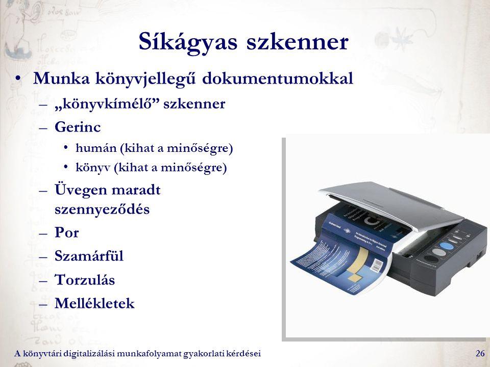 """A könyvtári digitalizálási munkafolyamat gyakorlati kérdései26 Síkágyas szkenner Munka könyvjellegű dokumentumokkal –""""könyvkímélő"""" szkenner –Gerinc hu"""
