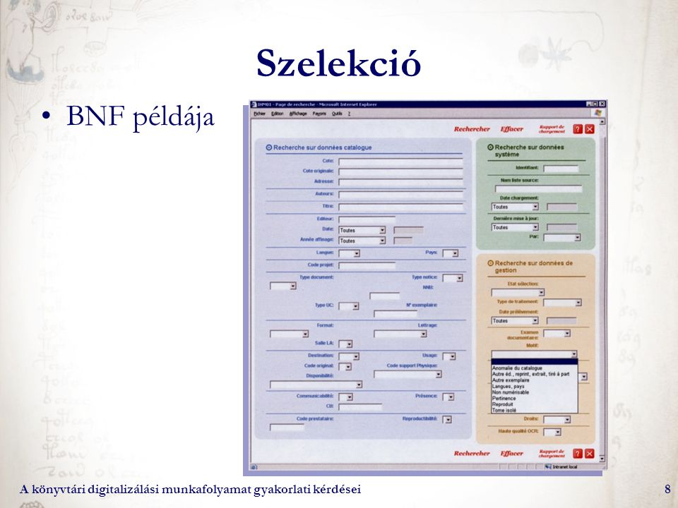 A könyvtári digitalizálási munkafolyamat gyakorlati kérdései29 A képi formátum kezelése MASTER – digitális archívum –teljesség ellenőrzése (bélyegképek) –metaadatok SZURROGÁTUM – utófeldolgozás Képi előkészítés mindig kell az optimális kimenethez –Képformátumok –Szöveges formátumok –Hibrid (digitális facsimile)