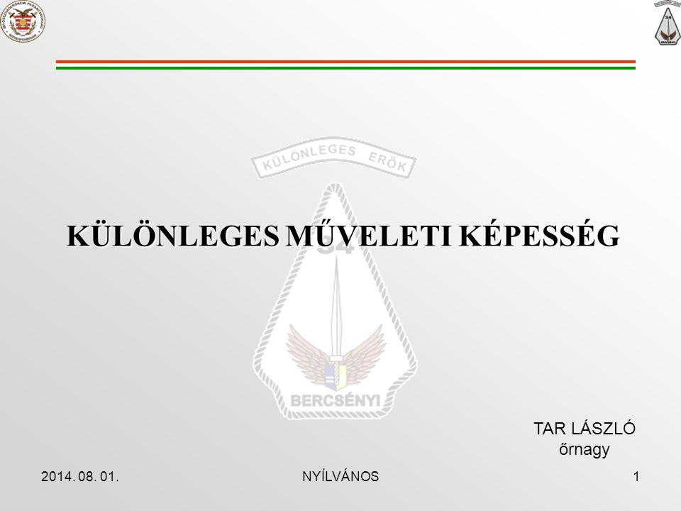 2014. 08. 01.NYÍLVÁNOS1 KÜLÖNLEGES MŰVELETI KÉPESSÉG TAR LÁSZLÓ őrnagy