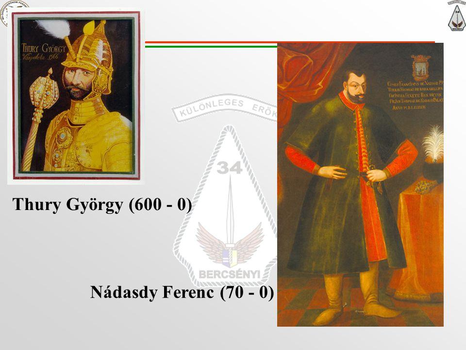 Thury György (600 - 0) Nádasdy Ferenc (70 - 0)