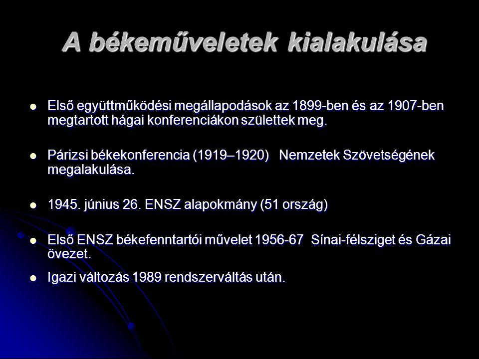 A békeműveletek kialakulása Első együttműködési megállapodások az 1899-ben és az 1907-ben megtartott hágai konferenciákon születtek meg. Első együttmű