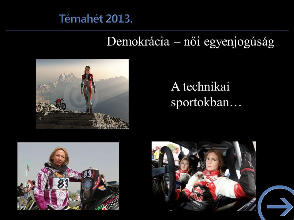 Demokrácia – női egyenjogúság A technikai sportokban…
