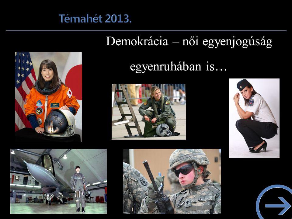 Demokrácia – női egyenjogúság egyenruhában is…