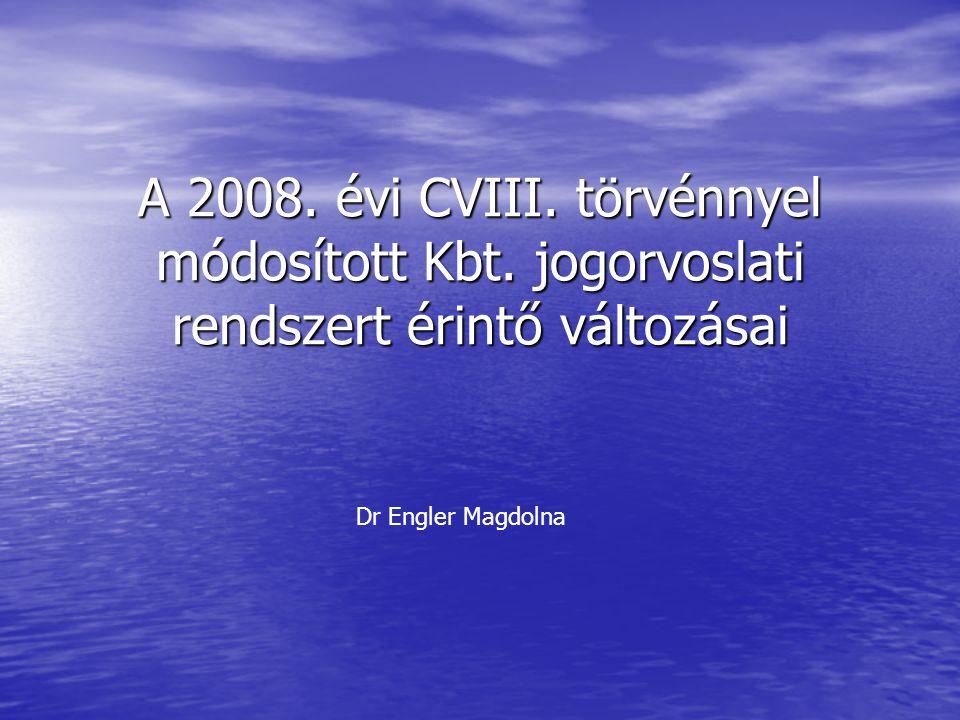 A 2008. évi CVIII. törvénnyel módosított Kbt.