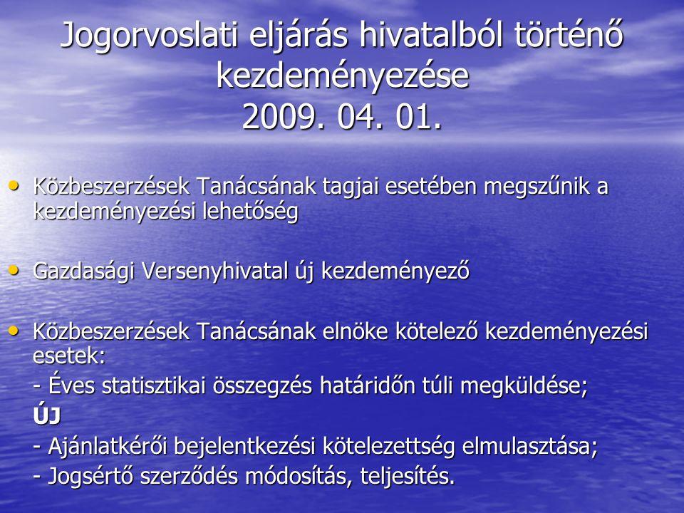 Jogorvoslati eljárás hivatalból történő kezdeményezése 2009.