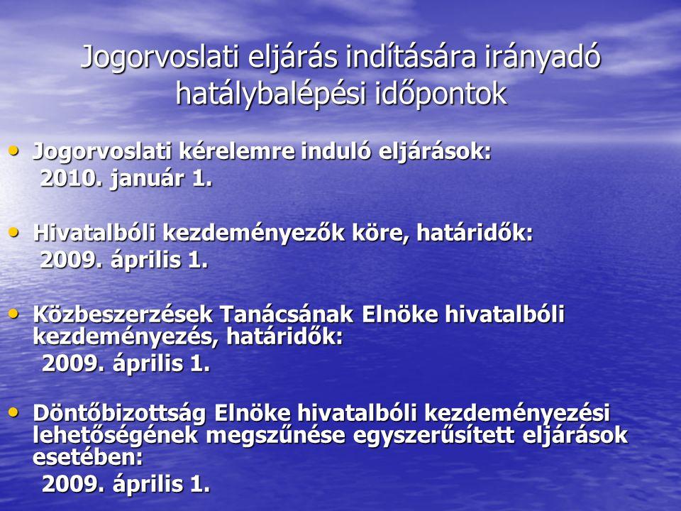 Jogorvoslati eljárás indítására irányadó hatálybalépési időpontok Jogorvoslati kérelemre induló eljárások: Jogorvoslati kérelemre induló eljárások: 2010.