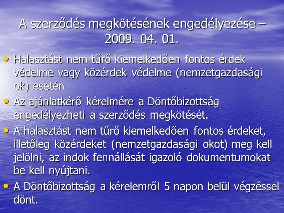 A szerződés megkötésének engedélyezése – 2009. 04.