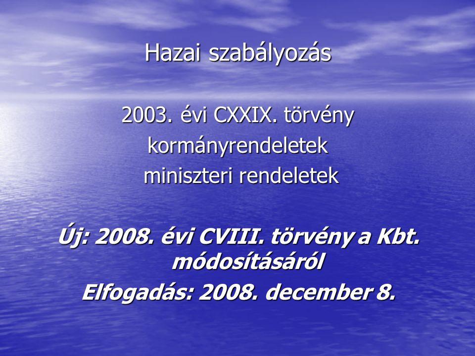 Hazai szabályozás 2003. évi CXXIX.