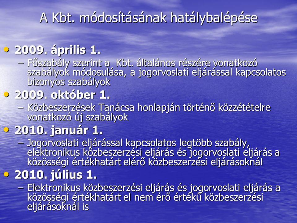 A Kbt. módosításának hatálybalépése 2009. április 1.