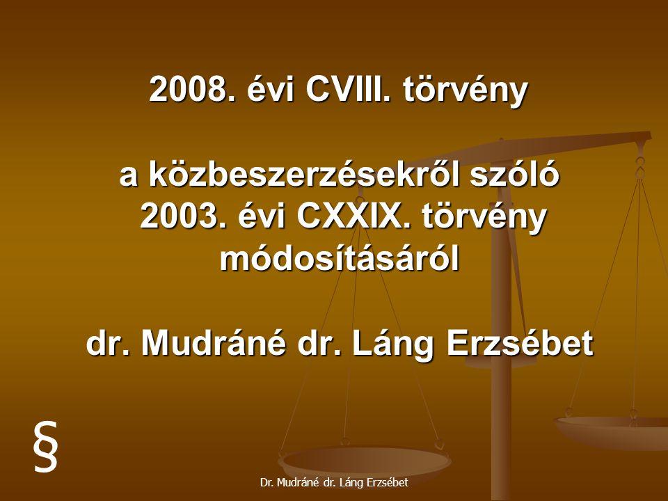 Dr. Mudráné dr. Láng Erzsébet 2008. évi CVIII. törvény a közbeszerzésekről szóló 2003. évi CXXIX. törvény módosításáról dr. Mudráné dr. Láng Erzsébet