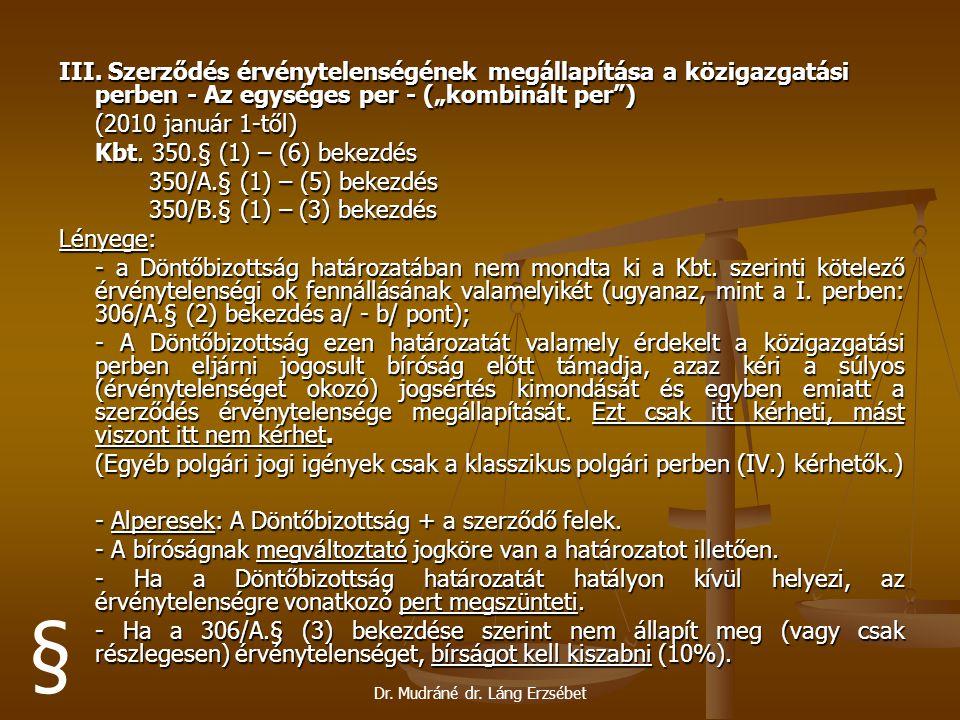 """Dr. Mudráné dr. Láng Erzsébet III. Szerződés érvénytelenségének megállapítása a közigazgatási perben - Az egységes per - (""""kombinált per"""") (2010 januá"""