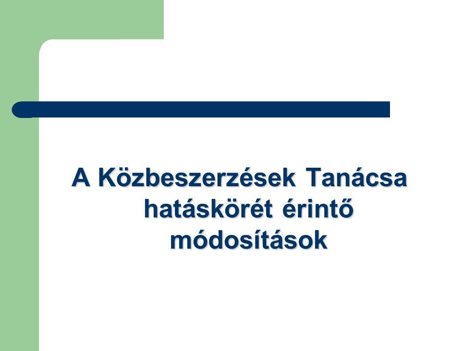 A Közbeszerzések Tanácsa hatáskörét érintő módosítások