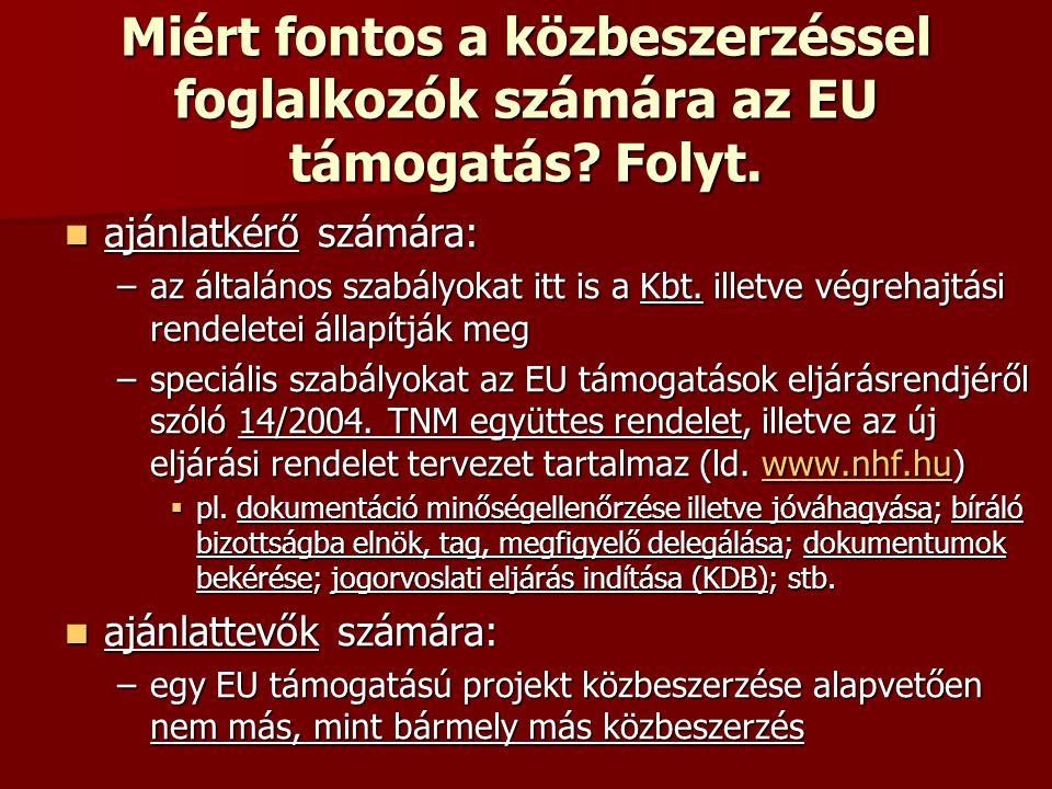 Miért fontos a közbeszerzéssel foglalkozók számára az EU támogatás.