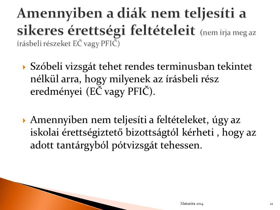  Szóbeli vizsgát tehet rendes terminusban tekintet nélkül arra, hogy milyenek az írásbeli rész eredményei (EČ vagy PFIČ).