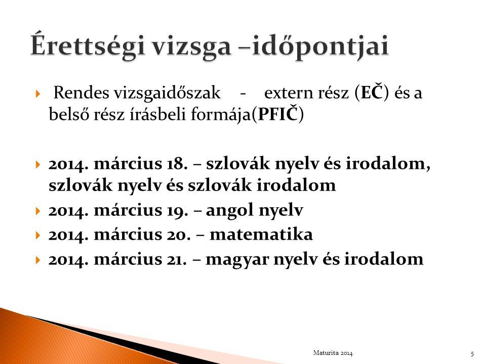  Rendes vizsgaidőszak - extern rész (EČ) és a belső rész írásbeli formája(PFIČ)  2014.