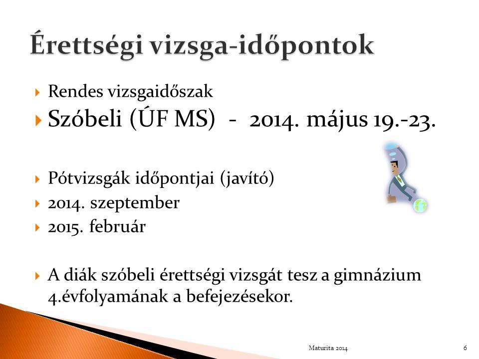 Rendes vizsgaidőszak  Szóbeli (ÚF MS) - 2014. május 19.-23.