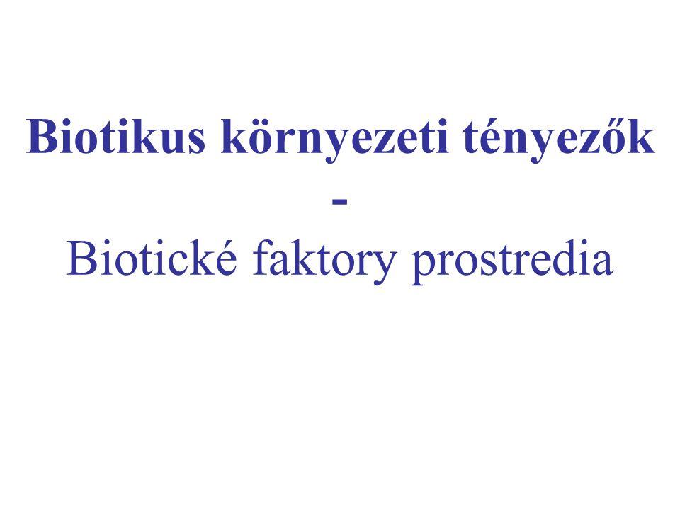 Biotikus környezeti tényezők - Biotické faktory prostredia