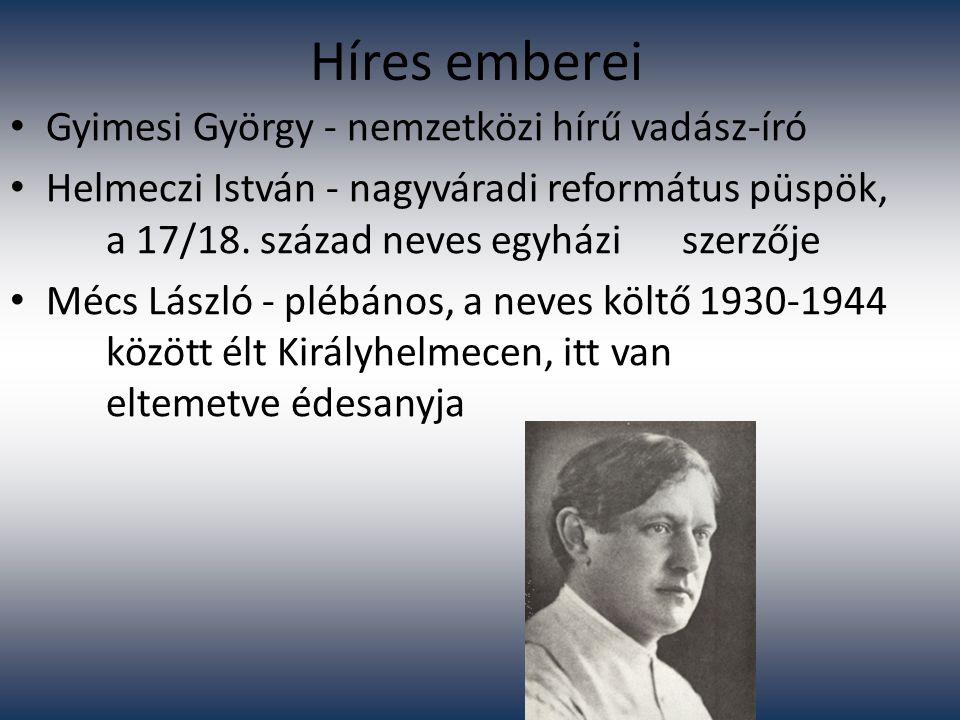 Itt születtek Helmeczi Mihály - 1788-ban nyelvújító, író Kemechey Jenő - 1862.