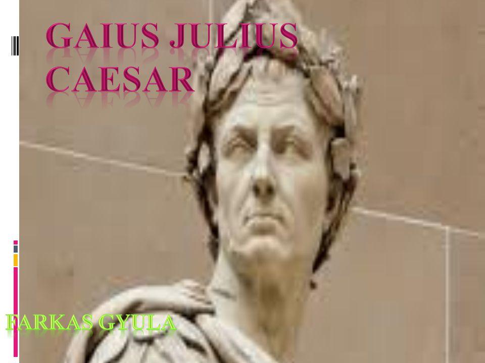 Gaius Julius Caesar római hadvezér és politikus.