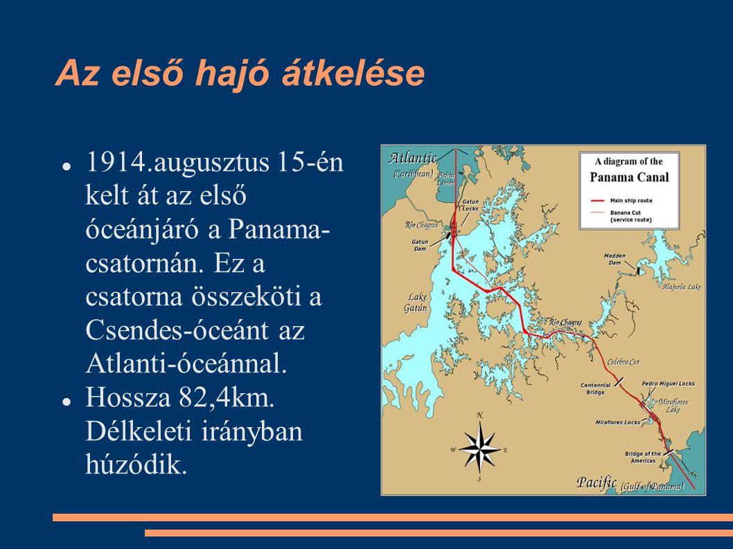 Az első hajó átkelése 1914.augusztus 15-én kelt át az első óceánjáró a Panama- csatornán. Ez a csatorna összeköti a Csendes-óceánt az Atlanti-óceánnal