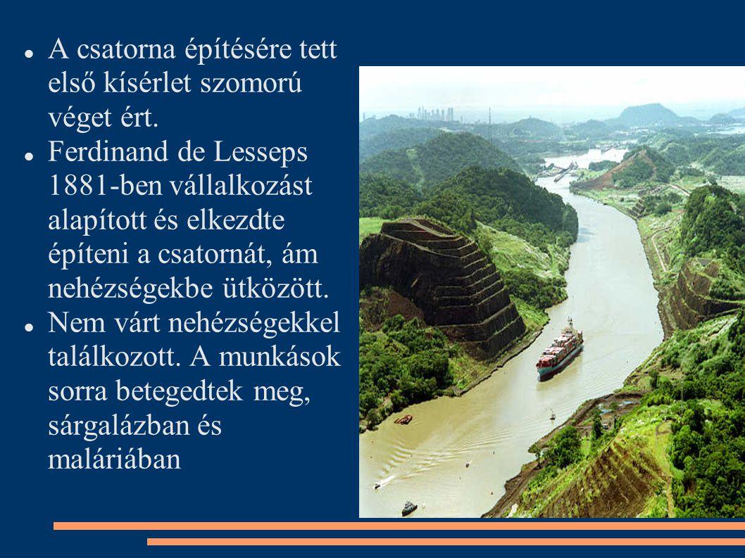 A csatorna építésére tett első kísérlet szomorú véget ért. Ferdinand de Lesseps 1881-ben vállalkozást alapított és elkezdte építeni a csatornát, ám ne