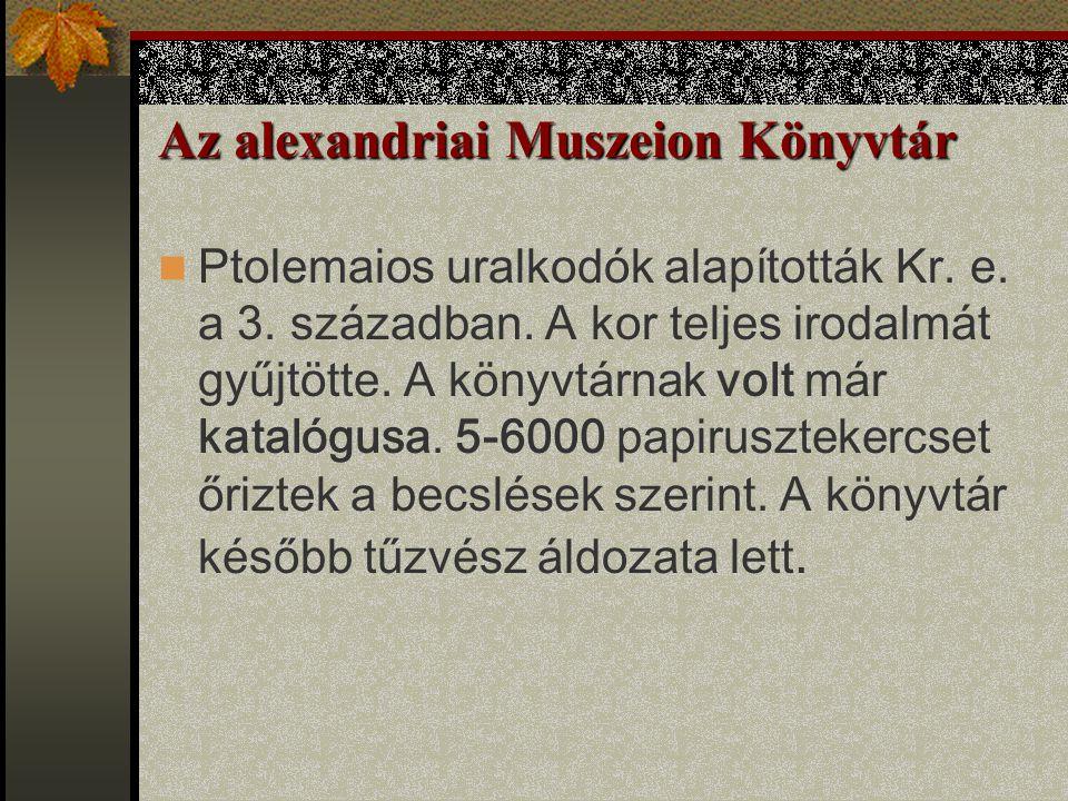 Az alexandriai Muszeion Könyvtár Ptolemaios uralkodók alapították Kr. e. a 3. században. A kor teljes irodalmát gyűjtötte. A könyvtárnak volt már kata