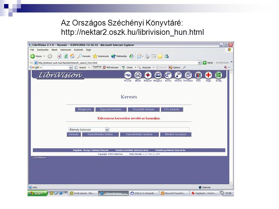 Az Országos Széchényi Könyvtáré: http://nektar2.oszk.hu/librivision_hun.html
