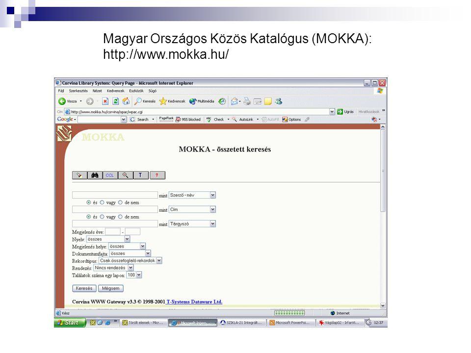 Magyar Országos Közös Katalógus (MOKKA): http://www.mokka.hu/
