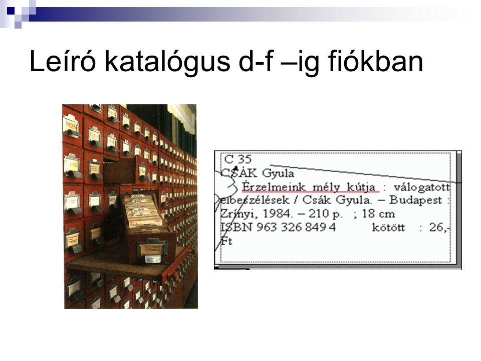 Leíró katalógus d-f –ig fiókban