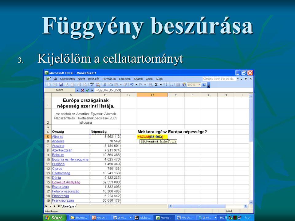 3. K ijelölöm a cellatartományt Függvény beszúrása