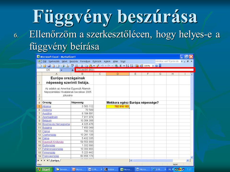 6. E llenőrzöm a szerkesztőlécen, hogy helyes-e a függvény beírása Függvény beszúrása