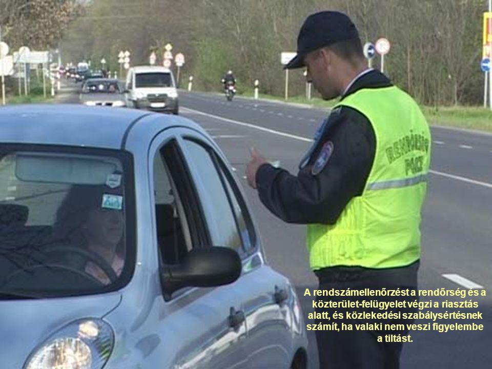 A rendszámellenőrzést a rendőrség és a közterület-felügyelet végzi a riasztás alatt, és közlekedési szabálysértésnek számít, ha valaki nem veszi figyelembe a tiltást.