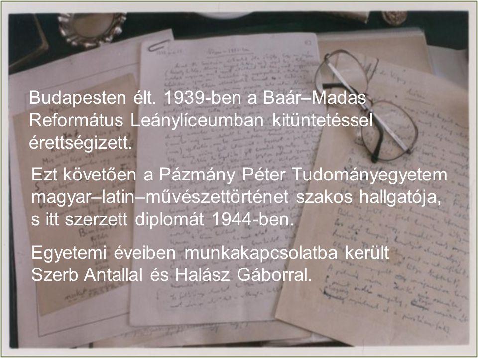 Budapesten élt. 1939-ben a Baár–Madas Református Leánylíceumban kitüntetéssel érettségizett.