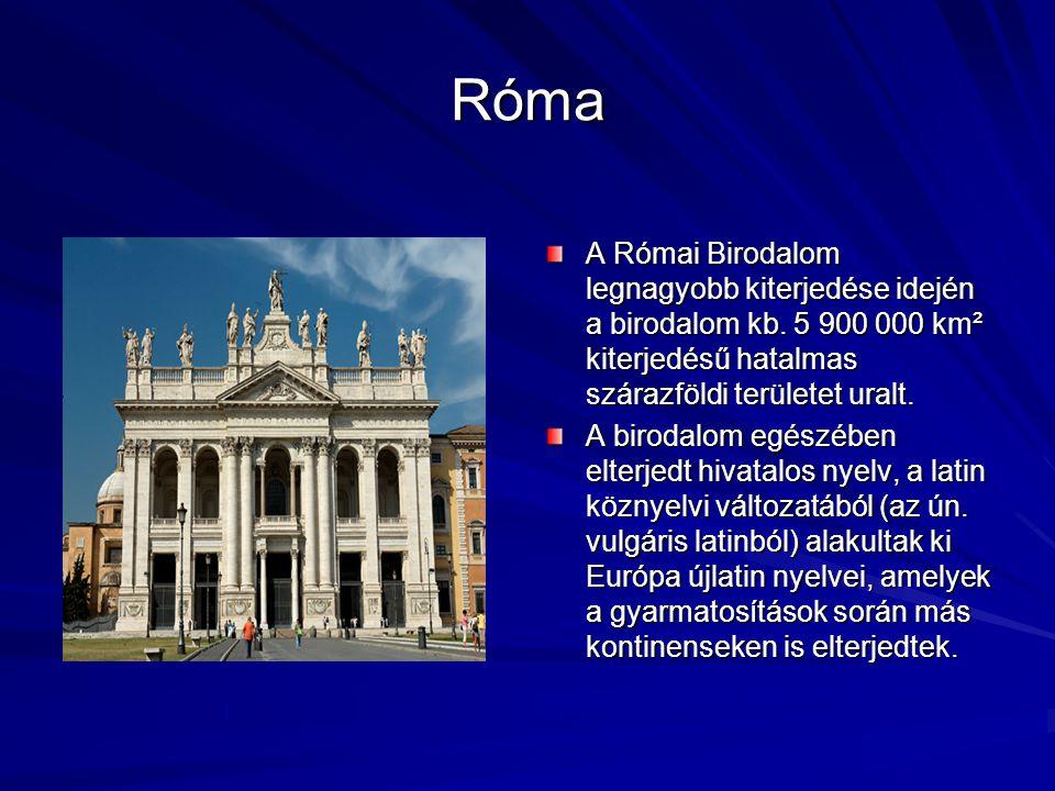 Róma A Római Birodalom legnagyobb kiterjedése idején a birodalom kb. 5 900 000 km² kiterjedésű hatalmas szárazföldi területet uralt. A birodalom egész