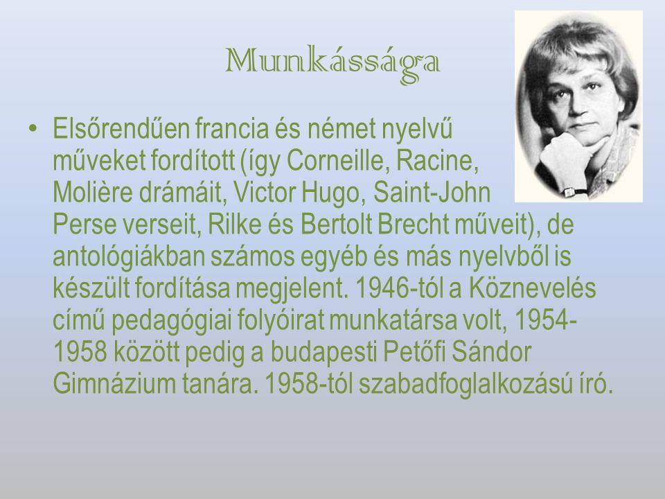 Munkássága Elsőrendűen francia és német nyelvű műveket fordított (így Corneille, Racine, Molière drámáit, Victor Hugo, Saint-John Perse verseit, Rilke