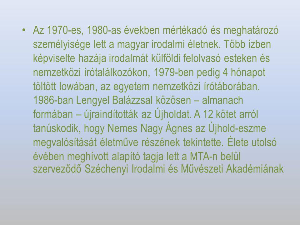 Az 1970-es, 1980-as években mértékadó és meghatározó személyisége lett a magyar irodalmi életnek.