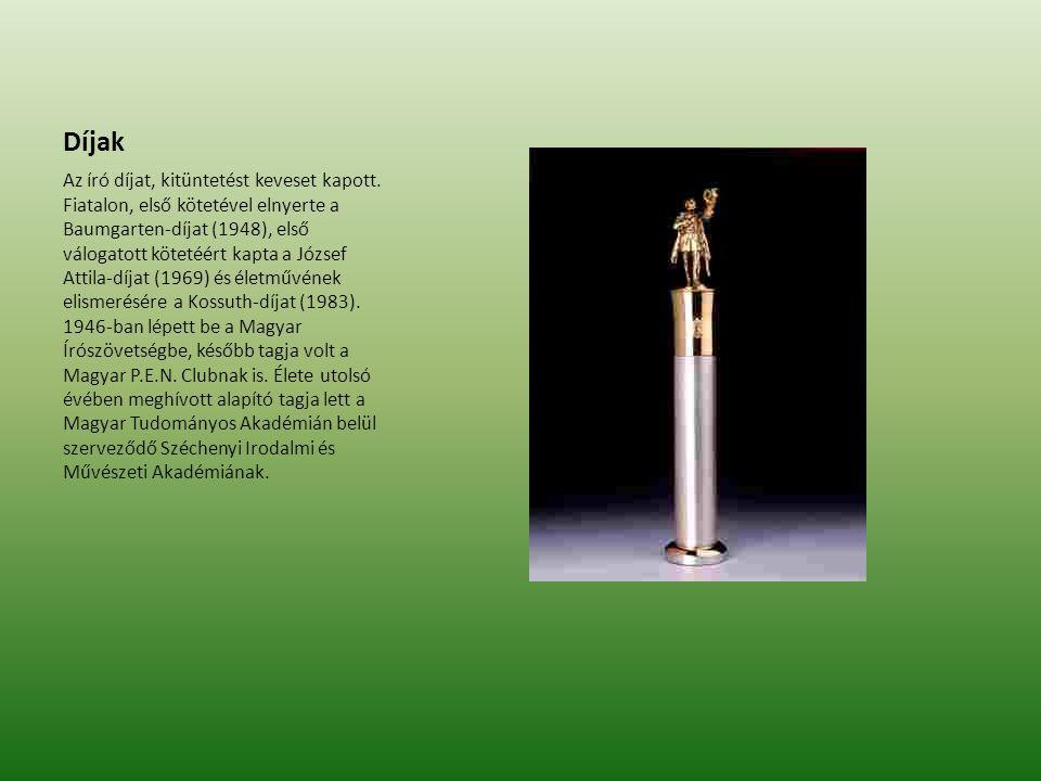 Díjak Az író díjat, kitüntetést keveset kapott. Fiatalon, első kötetével elnyerte a Baumgarten-díjat (1948), első válogatott kötetéért kapta a József