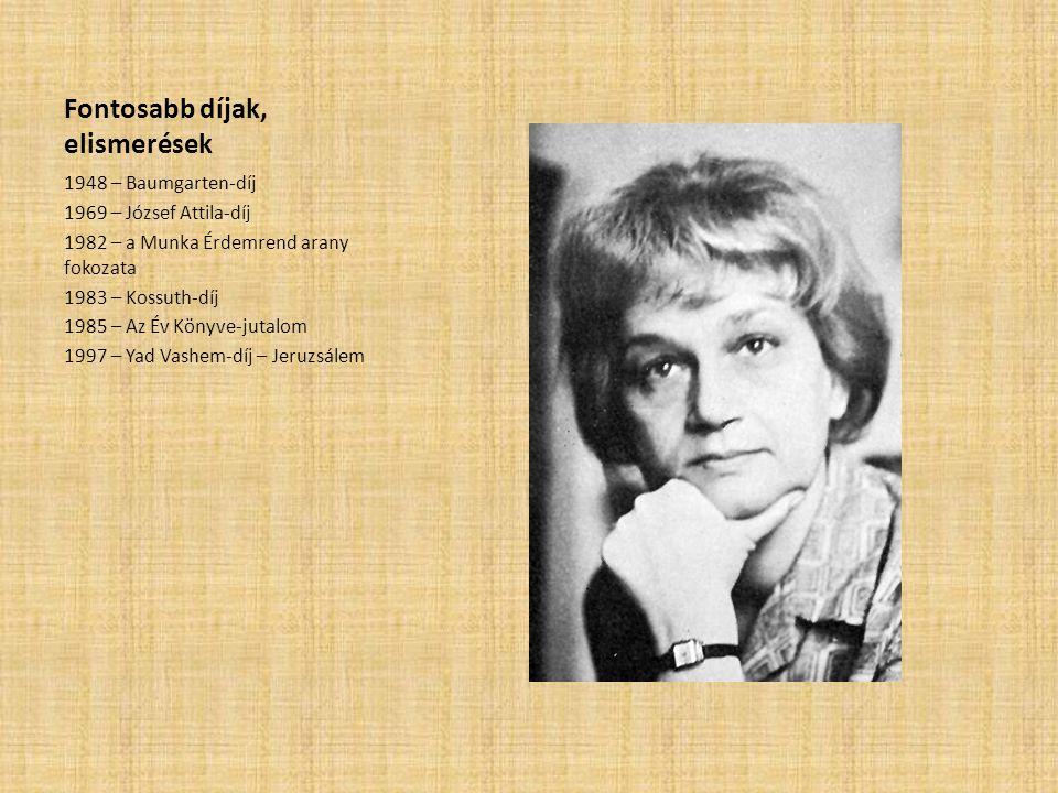Fontosabb díjak, elismerések 1948 – Baumgarten-díj 1969 – József Attila-díj 1982 – a Munka Érdemrend arany fokozata 1983 – Kossuth-díj 1985 – Az Év Kö