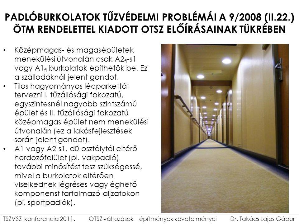 PADLÓBURKOLATOK TŰZVÉDELMI PROBLÉMÁI A 9/2008 (II.22.) ÖTM RENDELETTEL KIADOTT OTSZ ELŐÍRÁSAINAK TÜKRÉBEN Középmagas- és magasépületek menekülési útvo
