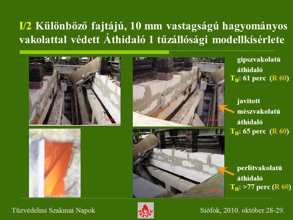 I/2 Különböző fajtájú, 10 mm vastagságú hagyományos vakolattal védett Áthidaló 1 tűzállósági modellkísérlete perlitvakolatú áthidaló javított mészvako