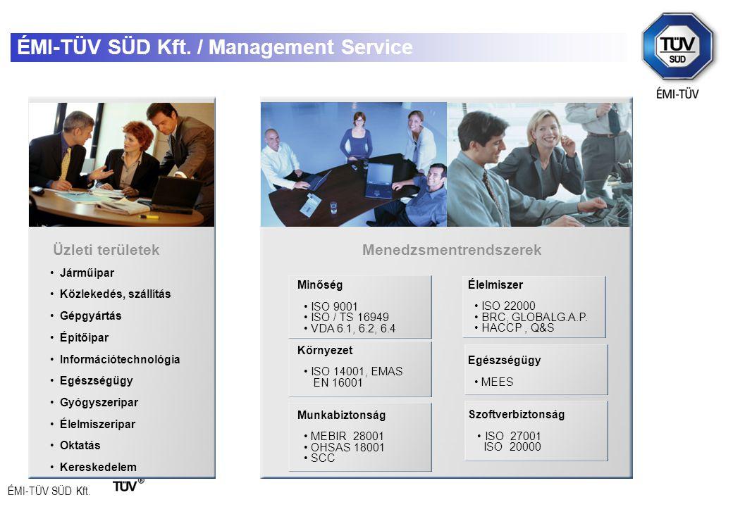 ÉMI-TÜV SÜD Kft. ÉMI-TÜV SÜD Kft. / Management Service Élelmiszer ISO 22000 BRC, GLOBALG.A.P.