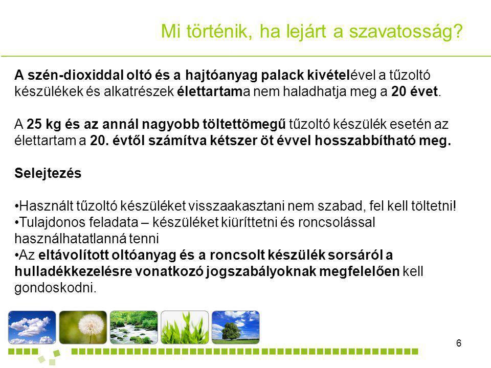 DANDELION Kft.6 Dia cím Mi történik, ha lejárt a szavatosság? A szén-dioxiddal oltó és a hajtóanyag palack kivételével a tűzoltó készülékek és alkatré