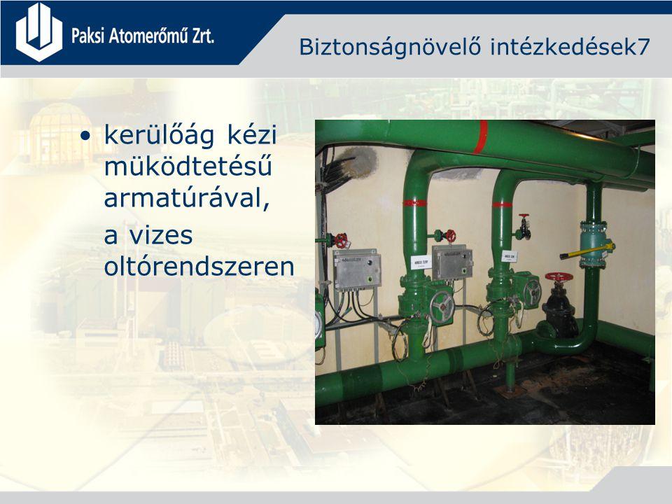 Biztonságnövelő intézkedések7 kerülőág kézi müködtetésű armatúrával, a vizes oltórendszeren