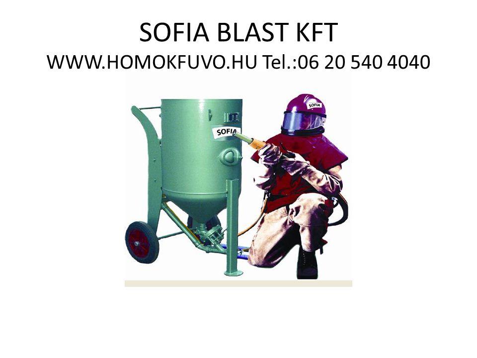SOFIA BLAST KFT WWW.HOMOKFUVO.HU Tel.:06 20 540 4040